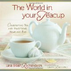 The World In Your Teacup by Lisa Boalt Richardson